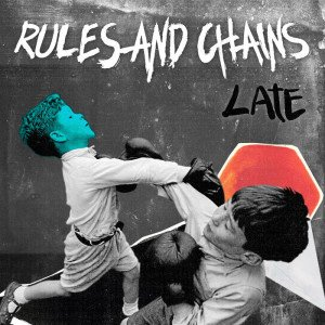 Rules and Chains copertina late